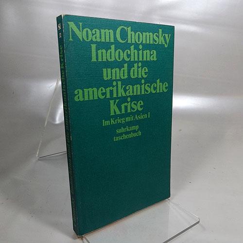Indochina und die amerikanische Krise. Im Krieg mit Asien 1. st 32, 1. Auflage 1972,