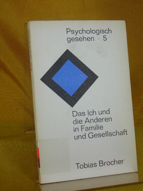 Das Ich und die anderen in Familie und Gesellschaft. Psychologie gesehen Band 5 6. Aufl.
