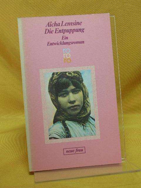 Die Entpuppung : ein Entwicklungsroman. Reihe: Neue Frau, Dt. von Uli Aumüller [Org.Titel: La  chrysalide] rororo 4402