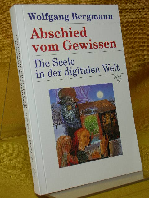 Abschied vom Gewissen : die Seele in der digitalen Welt.
