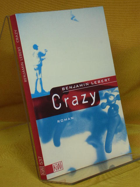 Crazy : Roman. KiWi Orig.-Ausg., 2. Aufl.