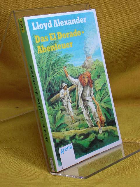 Das El-Dorado-Abenteuer. Aus dem Amerikan. von Wolf Harranth, Arena-Taschenbuch 1. Aufl.