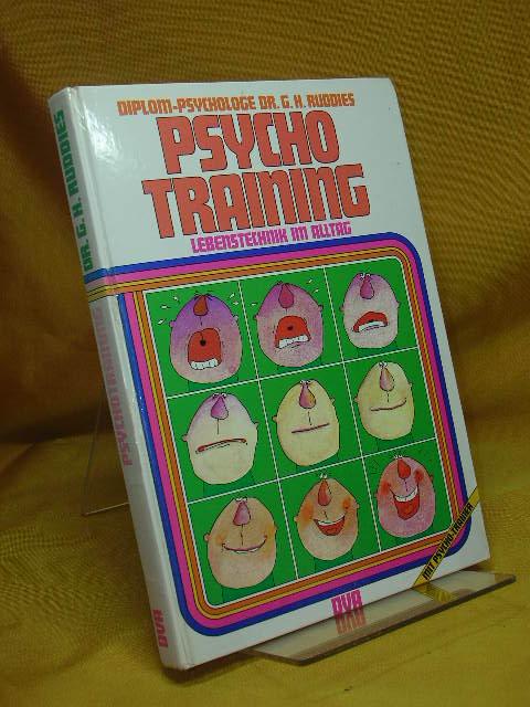 Psychotraining : Lebenstechnik im Alltag. G. H. Ruddies