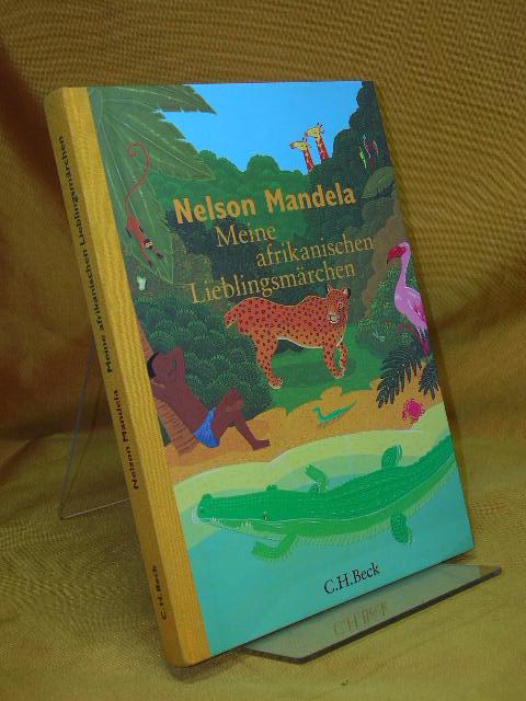 Meine afrikanischen Lieblingsmärchen. Aus dem Engl. von Matthias Wolf 6. Aufl.