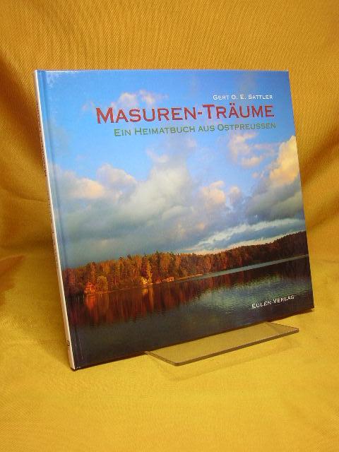 Masuren-Träume : ein Heimatbuch aus Ostpreussen. Mit 35 Farbfotogr. von Ralf Freyer Sonderausg.