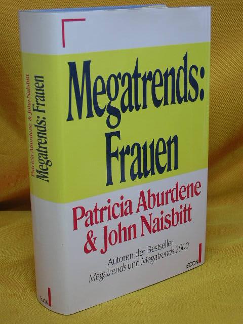 Megatrends: Frauen. John Naisbitt. Dt. von Maria Bühler