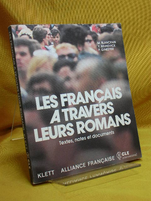 Les français a travers leurs romans : textes, notes et documents. Alliance Française , CLE Internat. ...