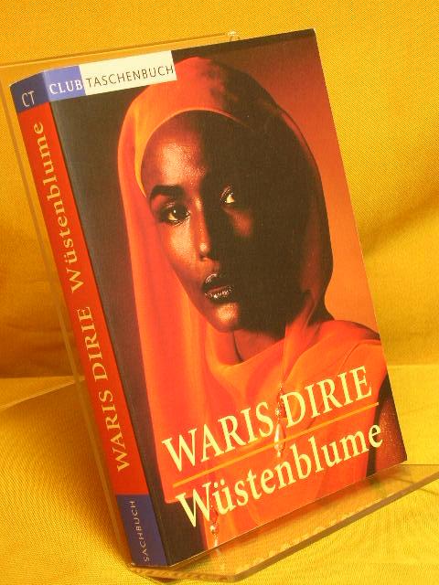 Wüstenblume. Aus dem Amerikan. von Bernhard Jendricke ..., Club-Taschenbuch Ungekürzte Lizenzausg.
