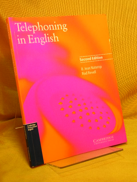 Telephoning In English (Cambridge Professional English). Second Edition.
