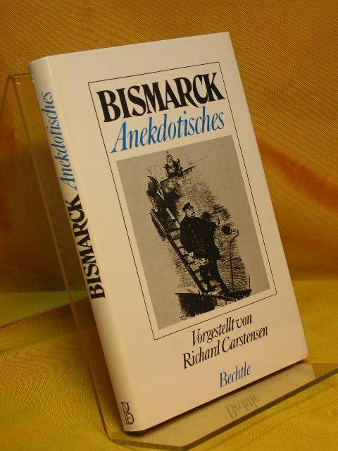 Bismarck Anekdotisches 3. durchges. u. erw. Aufl.