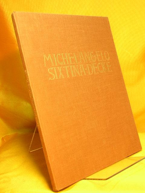 Die Decke der Sixtinischen Kapelle : Michelangelo. Mit e. Einl. v. Richard Hoffmann, Wahlband der Buchgemeinde