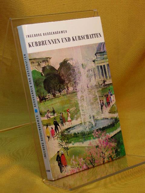 Kurbrunnen und Kurschatten. Erlebnisse in einem Badeort. Salzers Volksbücher 122 36. - 40. Tsd.