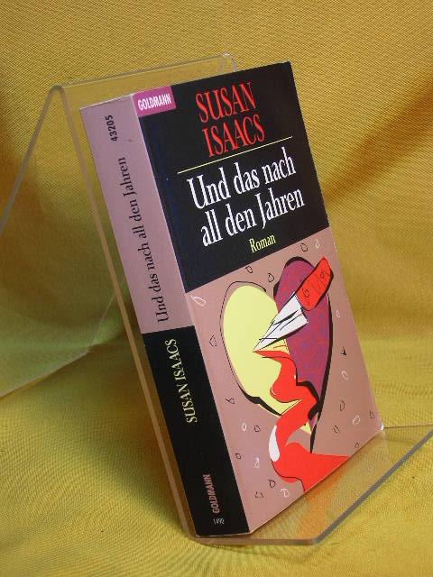 Und das nach all den Jahren : Roman. Aus dem Amerikan. von Blanca Dahms und Sonja Hauser, Goldmann Genehmigte Taschenbuchausg.