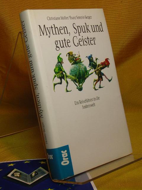 Mythen, Spuk und gute Geister. Ein Reiseführer in die Anderswelt.