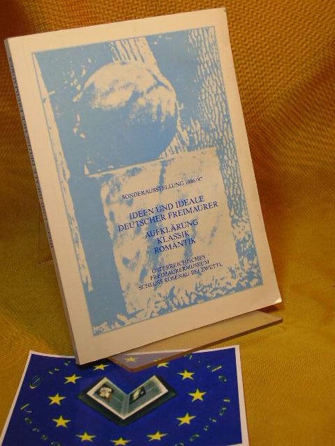 HUBERT, RAINER (Bearb.).: Ideen und Ideale deutscher Freimaurer. Aufklärung - Romantik - Klassik. Sonderausstellung 1986/87 Österreichisches Freimaurermuseum Schloss Rosenau bei Zwettl.