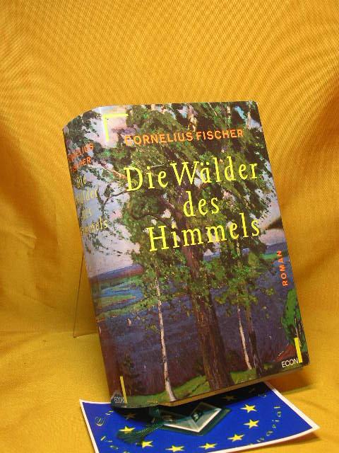 Die Wälder des Himmels. Roman. 1992