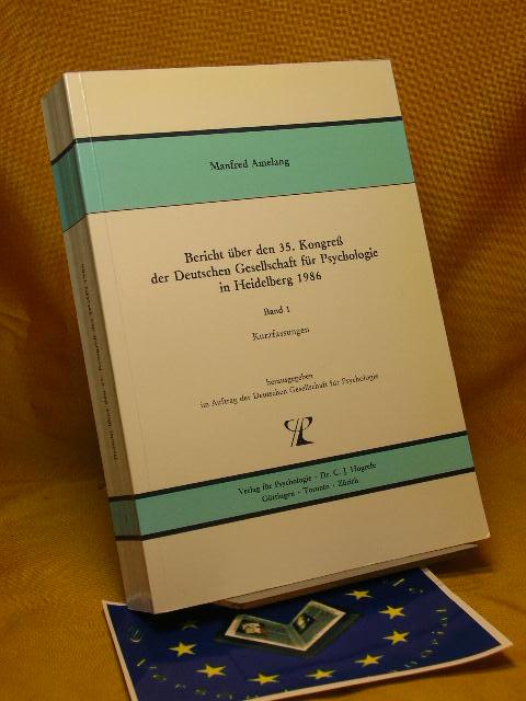 Deutsche Gesellschaft für Psychologie: Bericht über den 35. Kongreß der Deutschen Gesellschaft für Psychologie in Heidelberg 1986. Band 1: Kurzfassungen