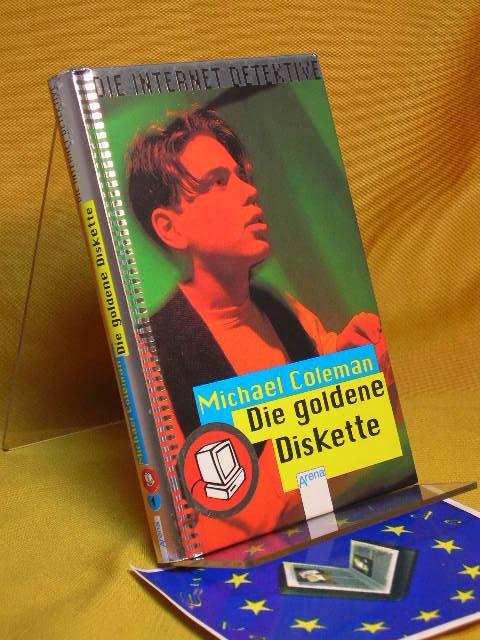 Die Internet-Detektive, Band 1. Die goldene Diskette. 1. Aufl.
