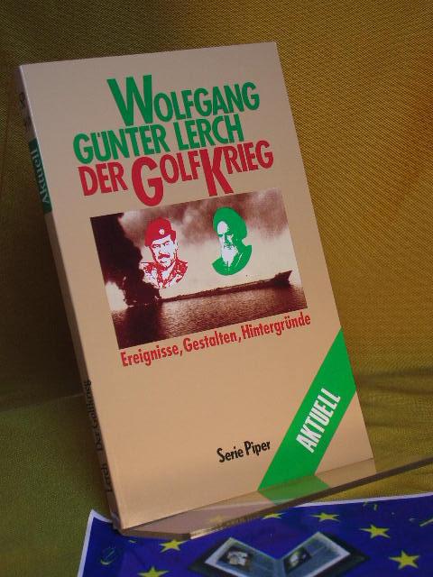 Der Golfkrieg. Ereignisse, Gestalten, Hintergründe. (Serie Piper aktuell SP 956).