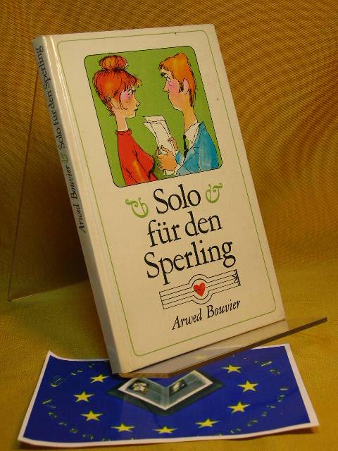 Solo für den Sperling. 2. Aufl.