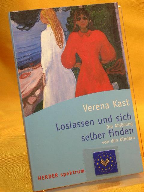 Loslassen und sich selber finden Die Ablösung von den Kindern 14. Auflage. Herder Spektrum Bd.4910