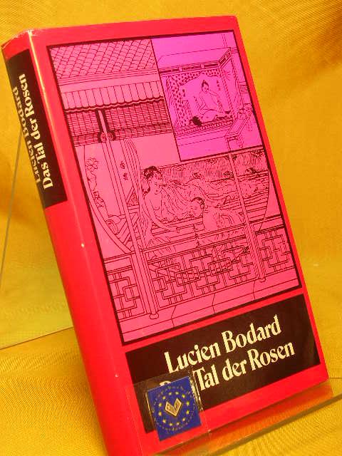 Das Tal der Rosen : Roman. [Aus d. Franz. von Rolf u. Hedda Soellner]