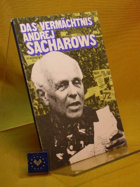 Das Vermächtnis Andrej Sacharows. Übers. v. Marta Beresina u. Viktor Baum
