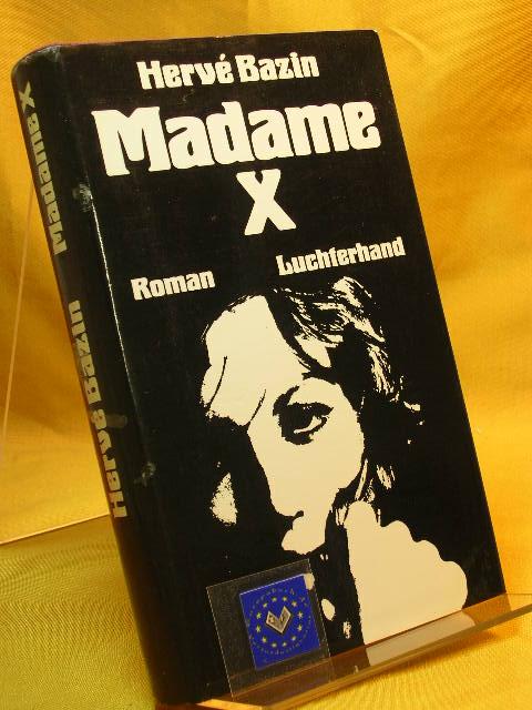Madame X. Aus dem Französischen von Siegrid Schmidt