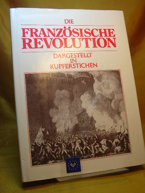 Die Französische Revolution dargestellt in Kupferstichen. (ohne Jahr um 1970)