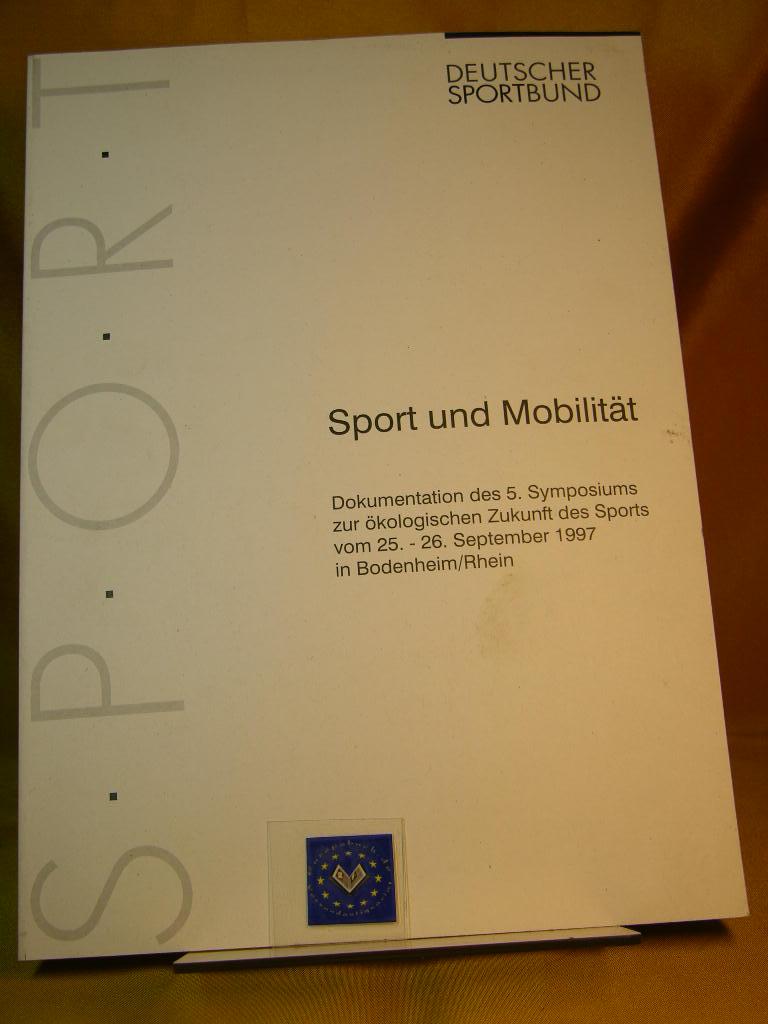 Neuerburg, Hans-Joachim [Red.]: Sport und Mobilität : Dokumentation des 5. Symposiums zur Ökologischen Zukunft des Sports vom 25. - 26. September 1997 in Bodenheim. Rhein / Deutscher Sportbund. [Hrsg.: Deutscher Sportbund, Abteilung