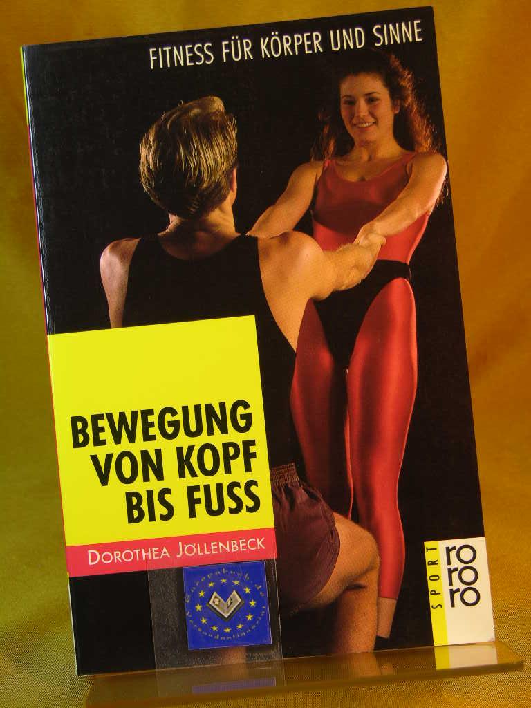 Bewegungen von Kopf bis Fuss : Fitness für Körper und Sinne. Mit Fotos von Horst Lichte, Rororo ; 8670 : rororo Sport Original-Ausgabe