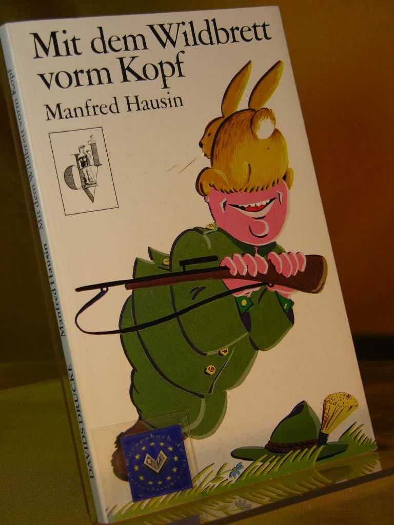 Mit dem Wildbrett vorm Kopf. Illustriert vonHilke Raddatz 4 . Auflage, - Hausin, Manfred.