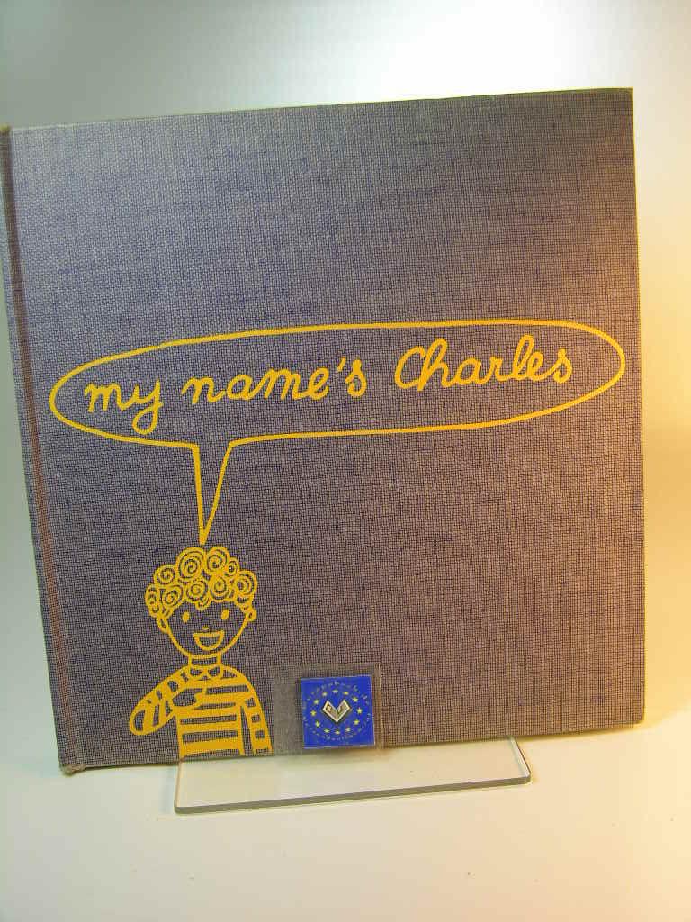 Heers, Marc van und Alain Trez : My name's Charles - Englisch sprechen leicht gemacht. Text: Marc van Heers, Illustrationen: Alain Trez.