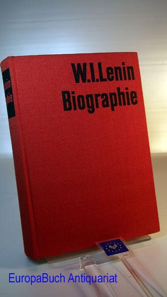 W.I.Lenin - Biographie. Institut für Marxismus-Leninismus beim ZK der KPdSU 2,1,4 2., erweiterte Auflage,