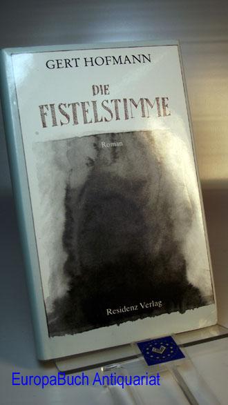 Die Fistelstimme. Roman.