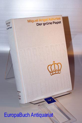 Der grüne Papst. Nobelpreis für Literatur 1967 - Guatemala.  Diese Ausgabe ist eine auf den Kreis der Nobelpreisfreunde beschränkte Auflage und trägt in der Reihe des literarischen Nobelpreises die laufende Nummer 61. * Sonderausgabe o.J.,