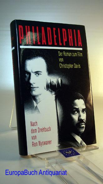 Philadelphia : der Roman zum Film Nach dem Drehbuch von Ron Nyswaner. Aus dem Amerikanischen von Monika Blaich und Klaus Kamberger.