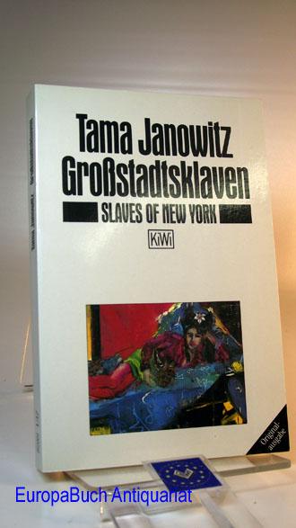 Großstadt-Sklaven. Slaves of New York Originalausgabe,