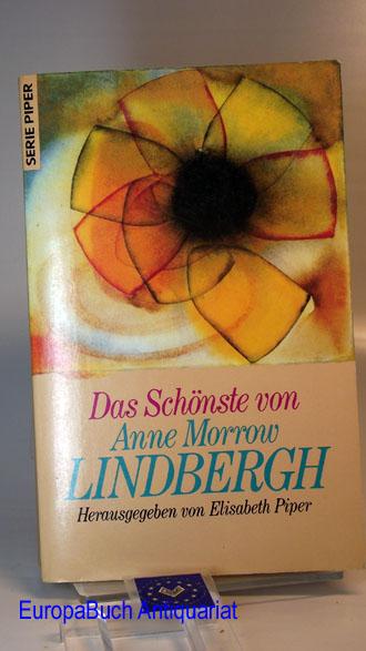 Das Schönste von Anne Morrow Lindbergh. Eine Auswahl aus ihrem Werk Herausgegeben von: Elisabeth Piper 2 . Auflage, Neuausgabe,