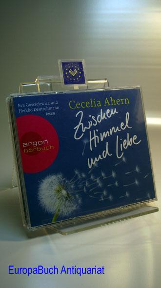Zwischen Himmel und Liebe : Cecilia Ahern. 6CD´s. Hörbuch. Gelesen von Eva Gosciejewicz und Heikko Deutschmann.