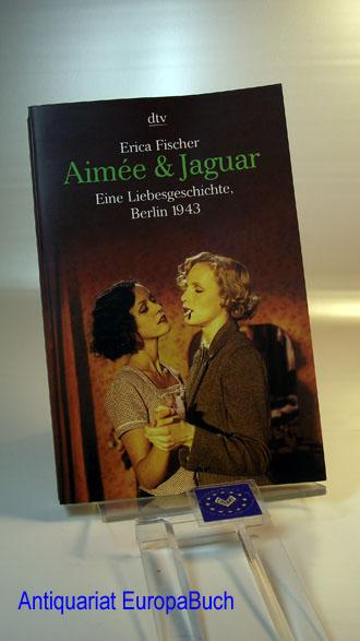 Aimée & Jaguar : eine Liebesgeschichte, Berlin 1943.