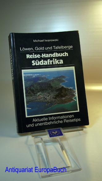 Reise-Handbuch Südafrika Löwen, Gold und Tafelberge, Aktuelle Informationen und unentbehrliche Reisetips
