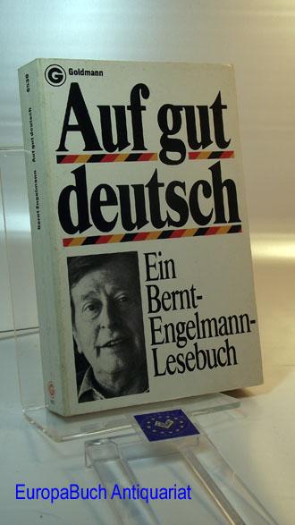 Auf gut deutsch : Ein Bernt-Engelmann-Lesebuch. 1  . Auflage,