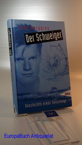 Der Schweiger. Geschichte eines Totschlags. ( Ab 14 J.)