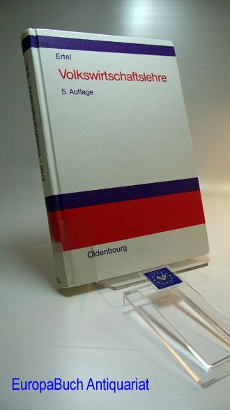 Volkswirtschaftslehre : Einführung in Denkweise und aktuelle Fragestellungen am Beispiel der Bundesrepublik Deutschland 5 . Auflage,