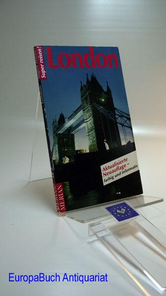 Super reisen! London. MERIAN; Aktualisierte Neuauflage- farbig und informativ. 2 . Auflage,