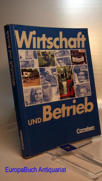 Cronrath, Raymond, Manfred Hübner Franz-Josef Kaiser u. a.: Wirtschaft und Betrieb 1 . Auflage,