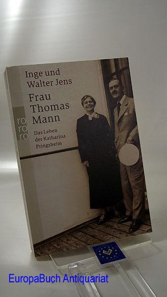 Frau Thomas Mann: Das Leben der Katharina Pringsheim 4 . Auflage 2004,