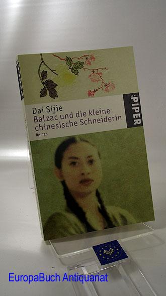 Balzac und die kleine chinesische Schneiderin Dai Sijie. Aus dem Französischen von Giò Waeckerlin Induni, Piper Ungekürzte Taschenbuchausgabe, 11. Auflage,