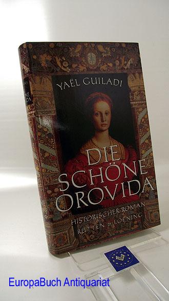 Die schöne Orovida. Historischer Roman 1 . Auflage,